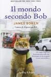 Il mondo secondo Bob - James Bowen, T. Badalucco