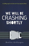 We Will Be Crashing Shortly - Hollis Gillespie