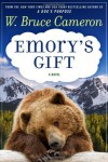 By W. Bruce Cameron:Emory's Gift [Hardcover] - W. Bruce Cameron