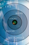The Bone Clocks: A Novel - David Mitchell