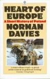 Heart of Europe: A Short History of Poland - Norman Davies