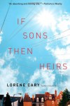 If Sons, Then Heirs: A Novel - Lorene Cary