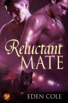 Reluctant Mate (Perfect Strangers, #22) - Eden Cole