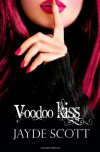Voodoo Kiss - Jayde Scott