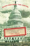 Black Men Built the Capitol: Discovering African-American History In and Around Washington, D.C. - Jesse J. Holland