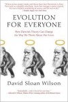 Evolution for Everyone: How Darwin's Theory Can Change the Way We Think about Our Lives -