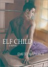 Elf Child - David  M. Pierce