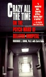 Crazy All the Time: On The Psych Ward of Bellevue Hospital - Frederick L. Covan