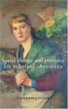 Social Change and Everyday Life in Ireland, 1850-1922 - Catriona Clear