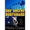 Her Secret Bodyguard - Misha Crews