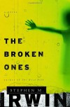 The Broken Ones - Stephen M. Irwin