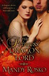 The Princess' Dragon Lord (Hot Paranormal Romance Novella) - Mandy Rosko