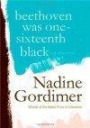 Beethoven Was One-Sixteenth Black: And Other Stories - Nadine Gordimer