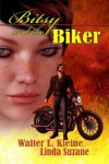 Bitsy and the Biker - Walter L. Kleine;Linda Suzane