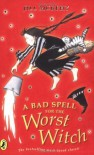 A Bad Spell for the Worst Witch (Young Puffin Story Book) - Jill Murphy