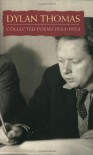 Collected Poems, 1934-1953 (Everyman) - Dylan Thomas