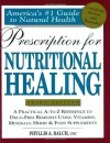 Prescription for Nutritional Healing: A Practical A-to-Z Reference to Drug-Free Remedies Using Vitamins, Minerals, Herbs & Food Supplements - Phyllis A. Balch, James F. Balch