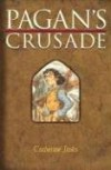 Pagan's Crusade: Book One of the Pagan Chronicles - Catherine Jinks