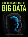 The Human Face of Big Data - Rick Smolan, Jennifer Erwitt