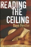 Reading the Ceiling - Dayo Forster