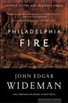 Philadelphia Fire - John Edgar Wideman