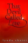 That Devil Called Love - Lynda Chater