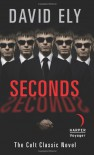 Seconds - David Ely
