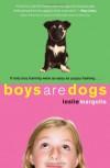 Boys Are Dogs - Leslie Margolis