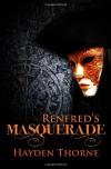 Renfred's Masquerade - Hayden Thorne