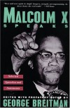 Malcolm X Speaks: Selected Speeches and Statements - Malcolm X, George Breitman