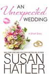 An Unexpected Wedding (Treasured Dreams Book 5) - Susan Hatler