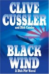 By Clive Cussler, Dirk Cussler: Black Wind: A Dirk Pitt Novel - -Putnam-