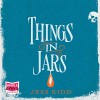 Things in Jars - Jess Kidd, Jacqueline Milne