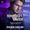 Tempted & Taken: Men of Haven   Audible Audiobook – Unabridged Rhenna Morgan (Author), John Lane (Narrator), Harlequin Audio (Publisher) - Rhenna Morgan