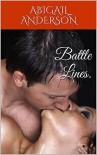 Battle Lines. - Abigail Anderson