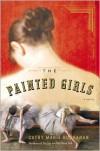 The Painted Girls - Cathy Marie Buchanan
