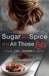 Sugar and Spice and All Those Lies - Evy Journey