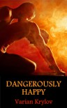 Dangerously Happy - Varian Krylov