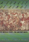 A Forest of Kings: The Untold Story of the Ancient Maya - Linda Schele, David A. Freidel