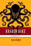 Kraken Bake - Karen Dudley
