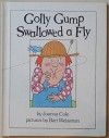 Golly Gump Swallowed a Fly (A Parents Magazine Read Aloud and Easy Reading Program Original) - Joanna Cole