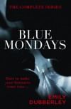 Blue Mondays: The Complete Series - Emily Dubberley