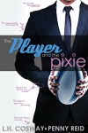 The Player and the Pixie (Rugby) (Volume 2) - L H Cosway, Penny Reid
