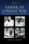 America's Longest War: The United States and Vietnam, 1950-1975 - George Herring