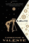 Radiance: A Novel - Catherynne M. Valente