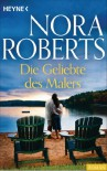 Die Geliebte des Malers - Nora Roberts