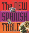 The New Spanish Table - Anya Von Bremzen