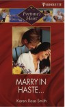 Marry in Haste.... (Fortune's Heirs) - 'Karen Rose Smith',  'Kari Sutherland'