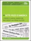 Sette pezzi d'America. I grandi scandali americani raccontati dai premi Pulitzer - Simone Barillari