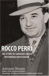 Rocco Perri: The Story of Canada's Most Notorious Bootlegger - Antonio Nicaso